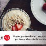 Regim pentru diabet – recomandari pentru o alimentatie sanatoasa