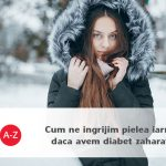 Cum ne ingrijim pielea iarna daca avem diabet zaharat