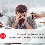 Stresul declansator al diabetului zaharat? Mit sau adevar?