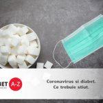 Coronavirus si diabet – ce trebuie stiut