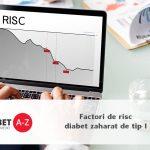 Factori de risc diabet zaharat de tip 1