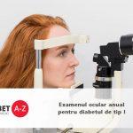 Examenul ocular anual pentru diabetul de tip 1