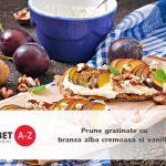 Prune gratinate cu branza alba cremoasa si vanilie