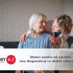 Sfaturi pentru un varstnic nou diagnosticat cu diabet zaharat de tip 2