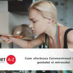 Cum afecteaza Coronavirusul simtul gustului si mirosului