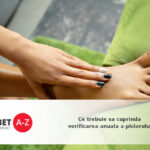 Ce trebuie sa cuprinda verificarea anuala a piciorului