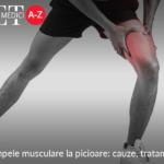 Carceii sau crampele musculare la picioare: cauze, tratament si preventie