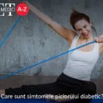 Care sunt simtomele piciorului diabetic?